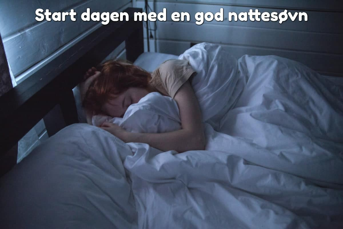 Start dagen med en god nattesøvn